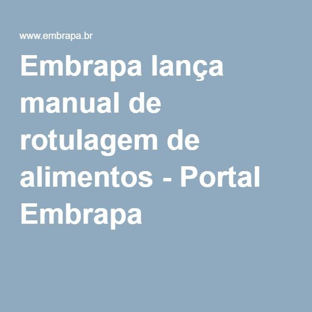 Embrapa lança manual de rotulagem de alimentos - Portal Embrapa