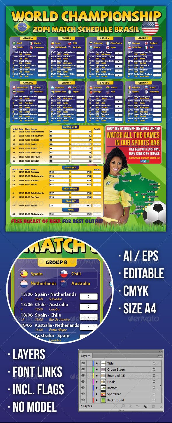 Brazil Match Schedule Championship Soccer 2014 by Montevino The complete match schedule of the FIFA 2014 World Cup held in Brazil! All football (soccer) games are listed by group stage and