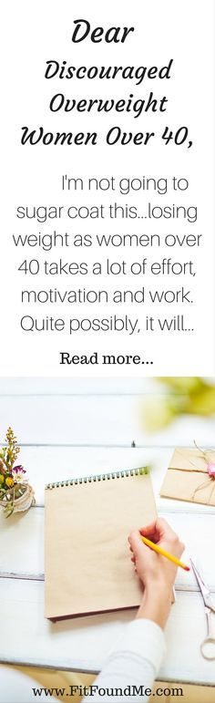 A Letter to the Discouraged Overweight Women Over 40 - Read, activate, lose weight!