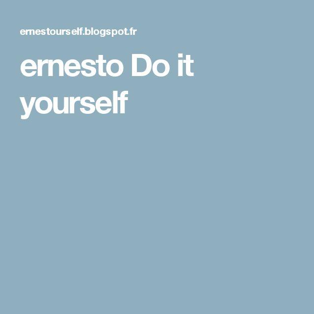 ernesto Do it yourself