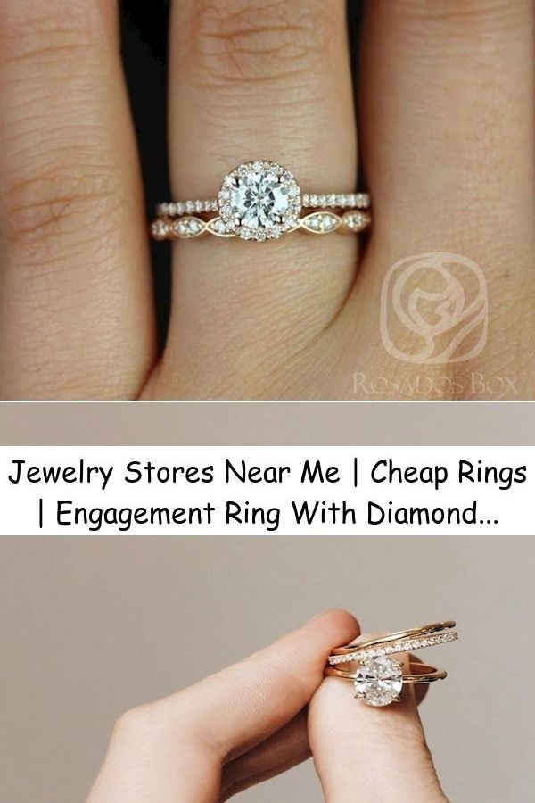 Jewelry Stores Near Me Cheap Rings Engagement Ring With Diamond Price In 2021 Wedding Rings My Engagement Ring Engagement Rings