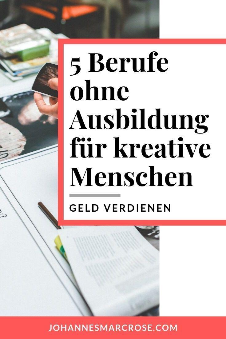 Top 5 Kreative Berufe Ohne Ausbildung Starte Jetzt Ins Berufsleben Berufe Ohne Ausbildung Geld Verdienen Von Zuhause Geld Verdienen