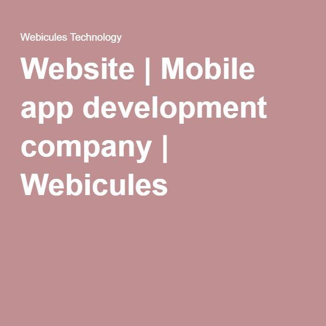 Website   Mobile app development company   Webicules