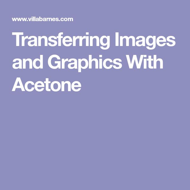 Transferring Images and Graphics With Acetone