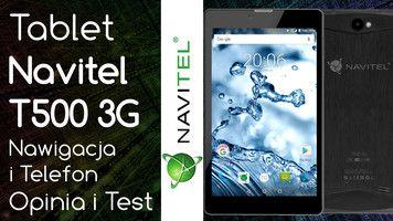 Tablet Navitel T500 3G Nawigacja i Telefon – Opinia i Test