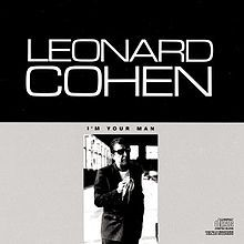 """""""I'm Your Man"""" is the eighth studio album by Leonard Cohen, released in 1988."""