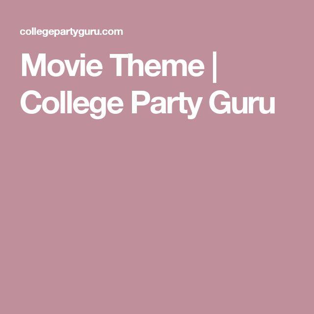 Movie Theme   College Party Guru