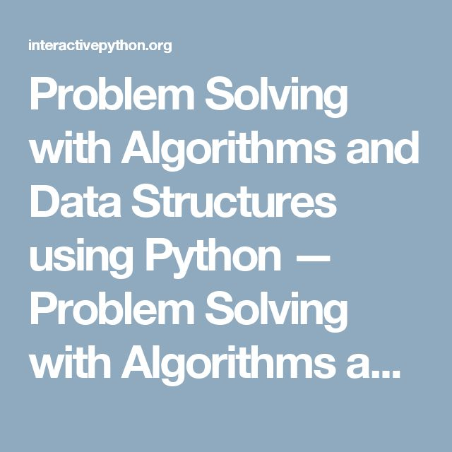 Problem Solving with Algorithms and Data Structures using Python — Problem Solving with Algorithms and Data Structures
