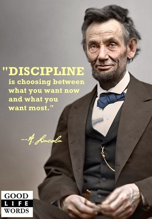 Discipline is choosing between what you want now and what you want most.