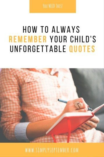how to, remember child's unforgettable quotes, child's quotes, quotes, unforgettable quotes, documenting childhood quotes, documenting child quotes, remembering things kids say
