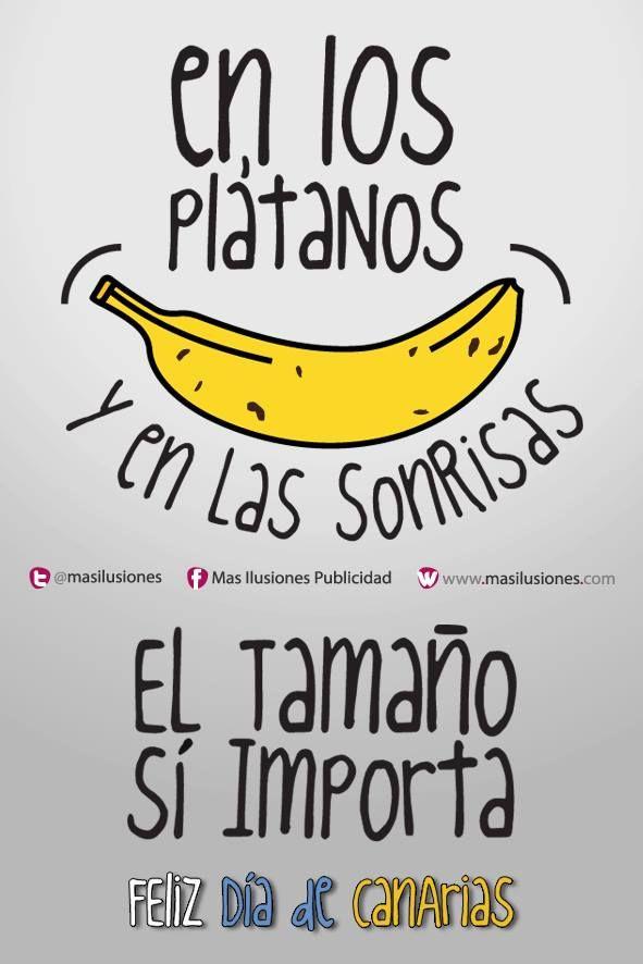 En los plátanos y en las sonrisas el tamaño sí importa.  Feliz día de Canarias !!! https://www.facebook.com/MasIlusiones http://www.masilusiones.com/   #masilusiones #sonrie