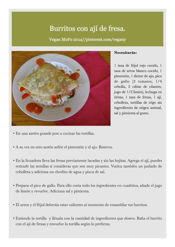 Burritos con ají de fresas.  En Bogotá las tortillas Pancho Villa son aptas para veganos, también puedes encontrar otras marcas, pero eso sí, evita las Bimbo.