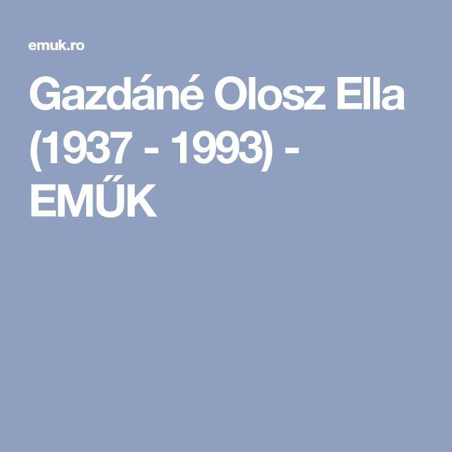 Gazdáné Olosz Ella (1937 - 1993) - EMŰK