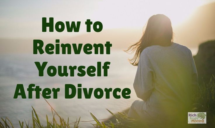 How to Reinvent Yourself After Divorce   Rich Single Momma