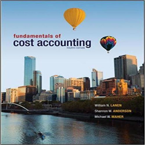 Solution manual for Fundamentals of Cost Accounting 4th by Lanen Anderson Maher4 (80%) 5 votes This is completed downloadable of  Solution manual for Fundamentals of Cost Accounting 4th by William N. Lanen,‎ Shannon Anderson,‎ Michael W Maher Instant download Solution manual for Fundamentals of Cost Accounting 4th by William N. Lanen,‎ Shannon Anderson,‎ Michael W …