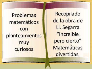 Problemas matemáticos con planteamientos muy curiosos