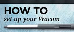 1. Locate your Wacom in the store.  2. Scoop up the box and look like you will cut someone if they try to take it from your vise gripped hands.   3. Purchase your wacom.  4. Go home and open the box.   5. Hook it up while praying to the God of Good Geeks everywhere.  6. Do this tutorial.