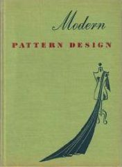 Modern Pattern Design: The Complete Guide to the Creation of Patterns as a Means of Designing Smart Wearing Apparel, by Harriet Pepin (1942) | the book to download for free