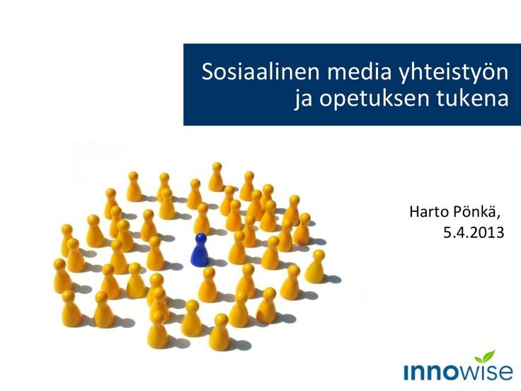 Sosiaalinen media opetuksessa by Harto Pönkä via Slideshare