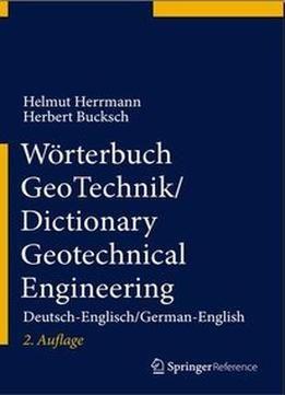 Wörterbuch Geotechnik / Dictionary Geotechnical Engineering: Deutsch-Englisch/German-English PDF