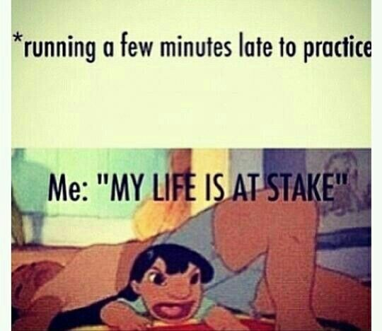 Me even though they never start on time anyways. *hahahaha*