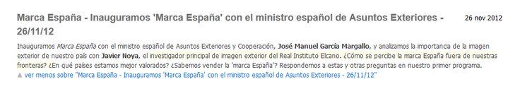 Program about the Spanish brand program on RTVE. http://www.rtve.es/alacarta/audios/marca-espana/marca-espana-inauguramos-marca-espana-ministro-espanol-asuntos-exteriores-26-11-12/1590656/