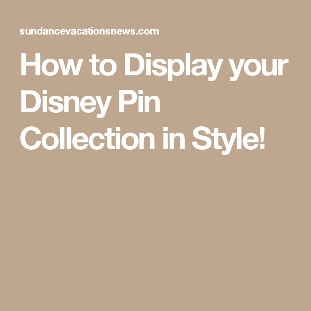 How to Display your Disney Pin Collection in Style!