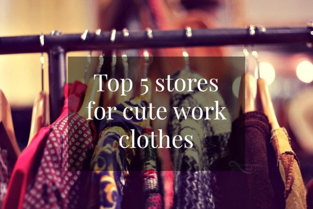 Best Places to Shop for Cute Work Clothes
