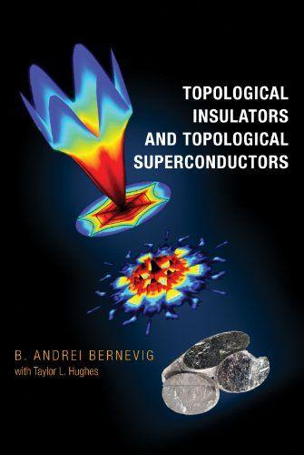 Topological Insulators and Topological Superconductors de [Bernevig, B. Andrei]