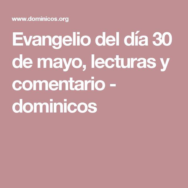 Evangelio del día 30 de mayo, lecturas y comentario -    dominicos