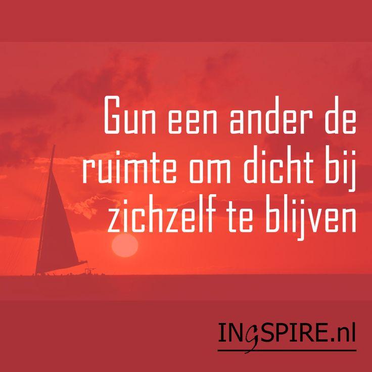 Gun de ander de ruimte.. Mooie inspirerende spreuk | www.ingspire.nl