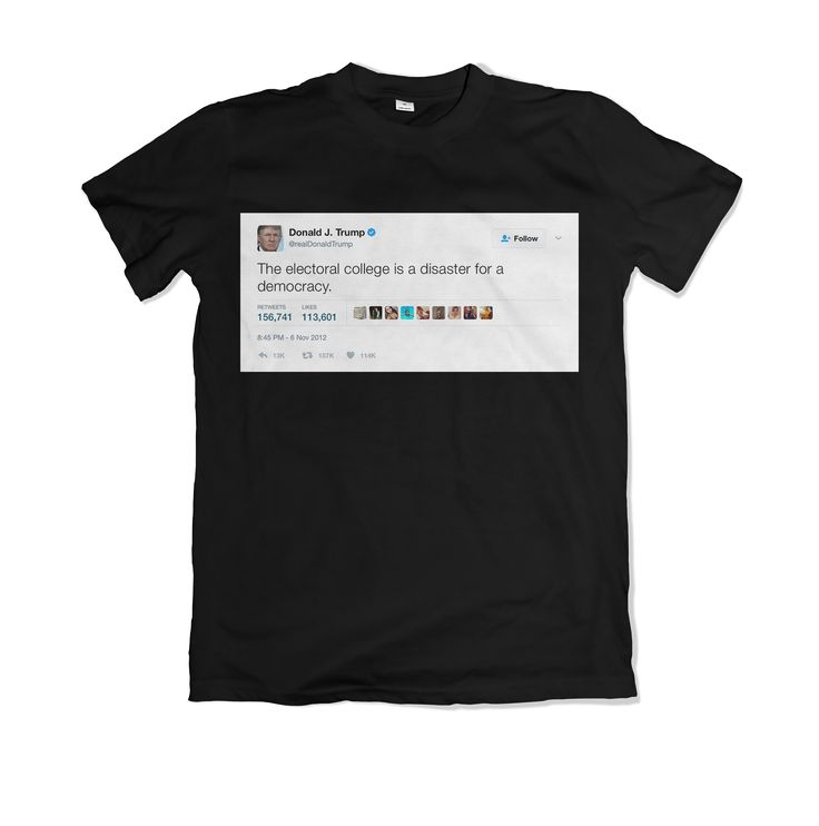 """Donald Trump - """"The electoral college is a disaster for democracy"""" Tee"""