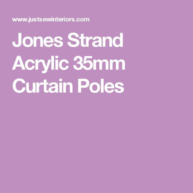 Jones Strand Acrylic 35mm Curtain Poles