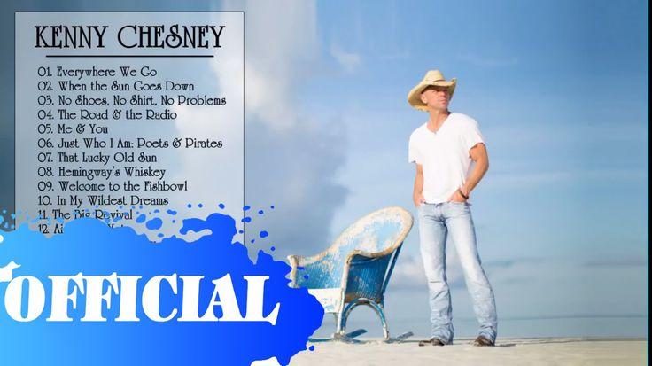 Kenny Chesney Greatest Hits || The Best Of Kenny Chesney