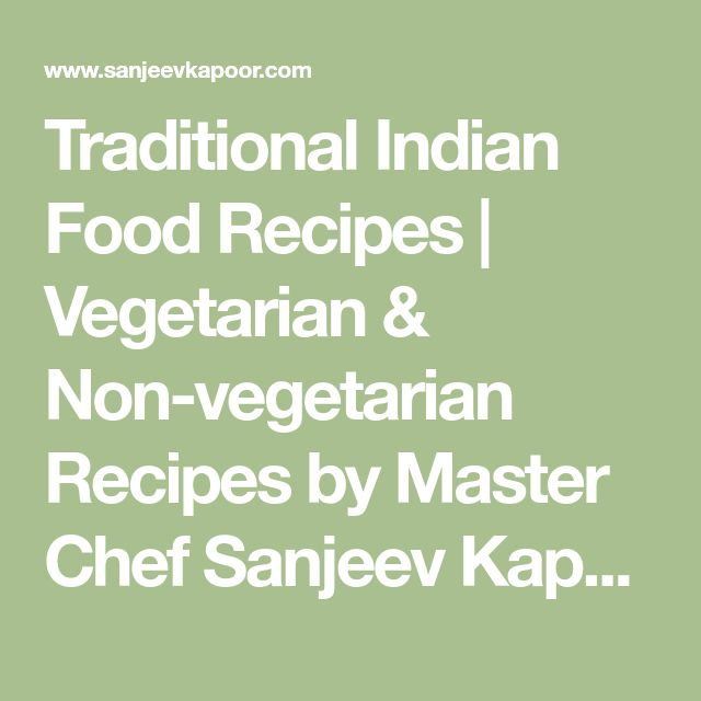 Traditional Indian Food Recipes | Vegetarian & Non-vegetarian Recipes by Master Chef Sanjeev Kapoor