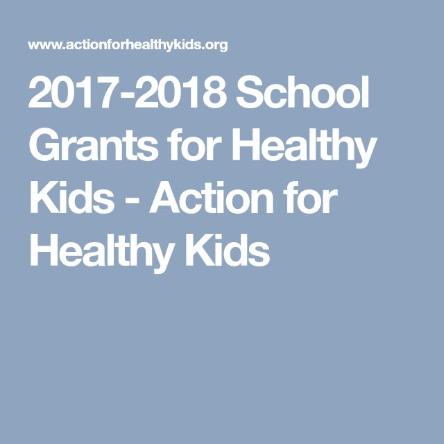 2017-2018 School Grants for Healthy Kids - Action for Healthy Kids