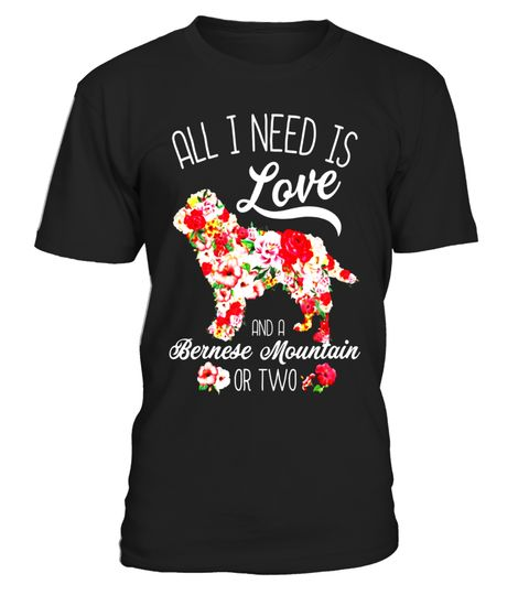 "# All I Need Is Love And A Bernese Mountain Or Two T-shirt .  Special Offer, not available in shops      Comes in a variety of styles and colours      Buy yours now before it is too late!      Secured payment via Visa / Mastercard / Amex / PayPal      How to place an order            Choose the model from the drop-down menu      Click on ""Buy it now""      Choose the size and the quantity      Add your delivery address and bank details      And that's it!      Tags: You are dogs lovers, cat…"