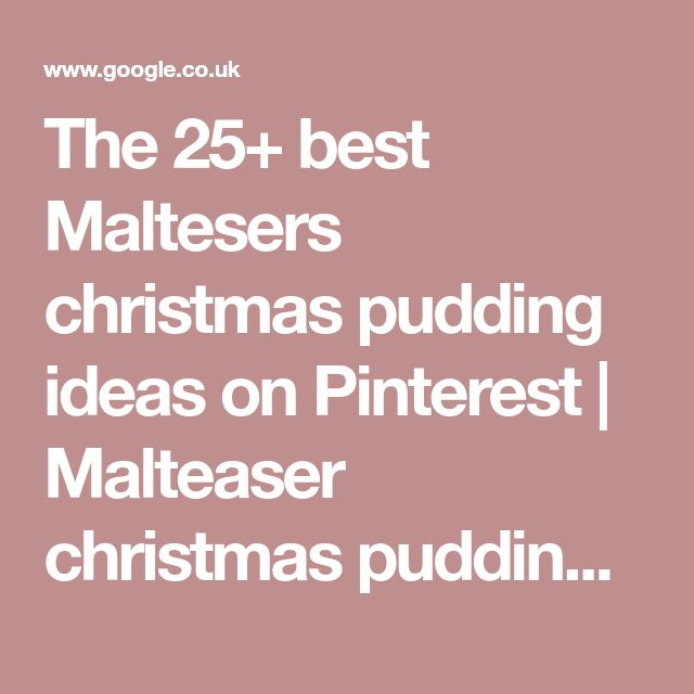 The 25+ best Maltesers christmas pudding ideas on Pinterest | Malteaser christmas pudding, Malteser cake and Maltese chocolate