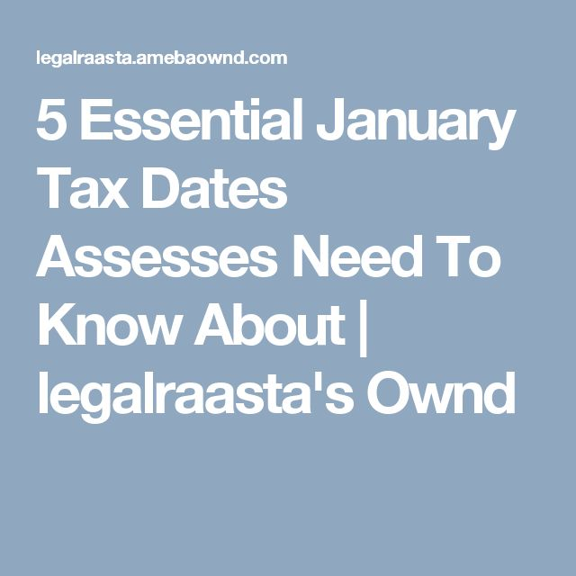 5 Essential January Tax Dates Assesses Need To Know About | legalraasta's Ownd File Income Tax Return free with LegalRaasta software or Tax expert. Form 16 upload, e-filing, ITR1,2,3,4,4S. Salary, HP, capital gain & presumptive option