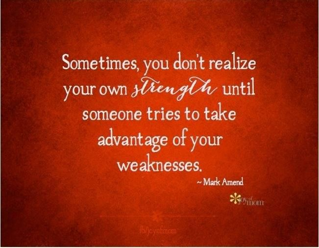Sometimes you don't realize your own strength until