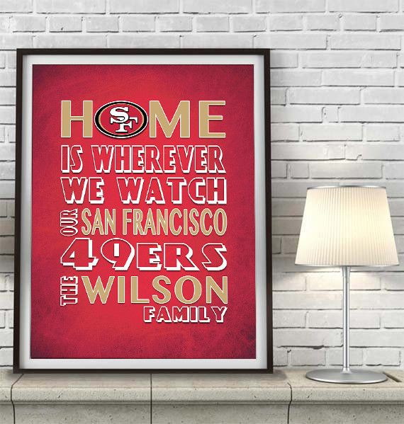 "San Francisco 49ers Inspired Personalized & Customized ART PRINT- ""Home Is"" Parody Retro Unframed Print"
