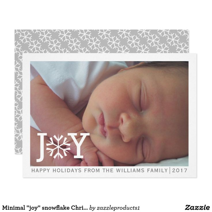 "Minimal ""joy"" snowflake Christmas holiday photo Card Minimal ""joy"" snowflake Christmas holiday photo Card Modern minimal ""joy"" and snowflake Christmas holiday flat photo card. It showcases a baby photo and the word ""JOY"" in white with a snowflake instead of the letter O and a white border around it. On the back there is a pattern of white snowflakes on gray background."