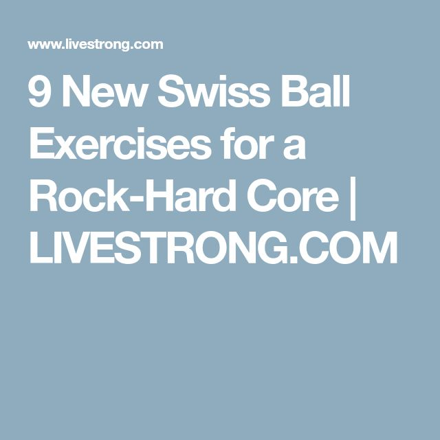 9 New Swiss Ball Exercises for a Rock-Hard Core | LIVESTRONG.COM