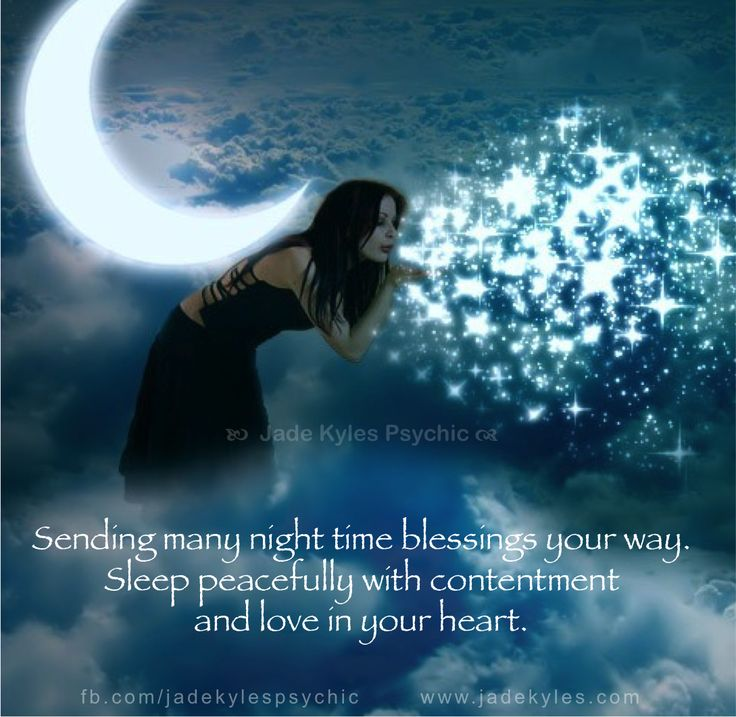 Sending many night time blessings your way. ♡ Many blessings Jade Kyles Psychic ♡   Thanks for connecting. I would love you to visit me at www.jadekyles.com or on fb at www.facebook.com/jadekylespsychic . You can also subscribe to my channel at www.youtube.com/jadekylespsychic