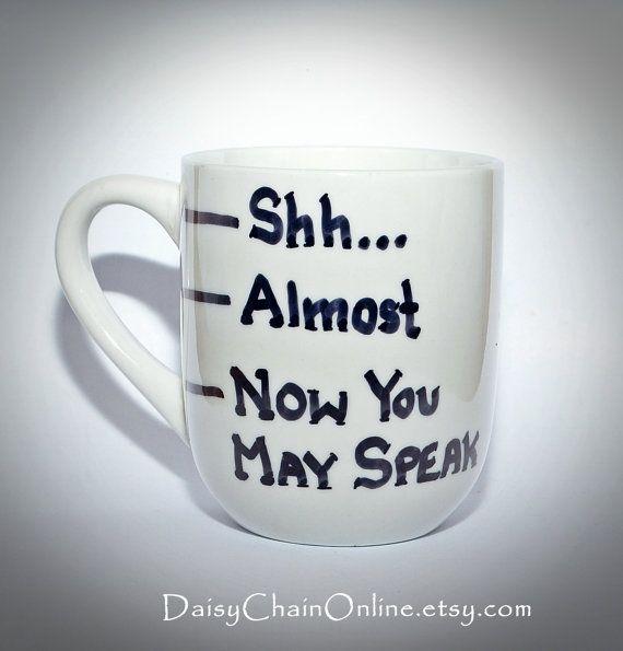 Funny Mug - Shhh - Unique Coffee Mugs - Personalized Mug - Custom Coffee Mug - Now you may speak mug  by DaisyChainOnline on Etsy