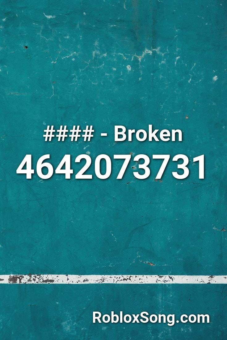 Broken Roblox ID Roblox Music Codes in 2020 Roblox
