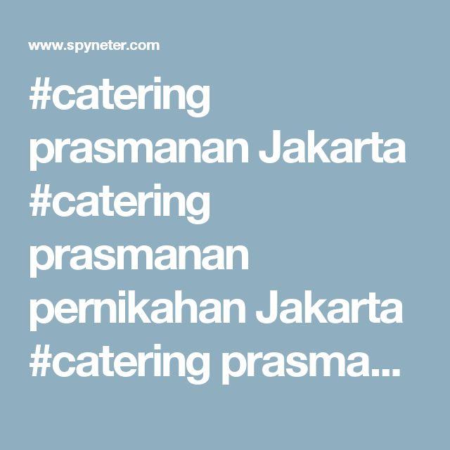 #catering prasmanan Jakarta #catering prasmanan pernikahan Jakarta #catering prasmanan murah di Jakarta # catering prasmanan Jakarta Barat #catering prasmanan Jakarta Selatan #catering prasmanan Jakarta Timur #catering prasmanan Jakarta Pusat #catering prasmanan Jakarta Utara