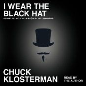 In I Wear the Black Hat, Klosterman questions the very nature of how modern people understand the concept of villainy. What was so Machiavellian about Machiavelli? Why don't we see Batman the same way we see Bernhard Goetz? Who's more worthy of our vitriol - Bill Clinton or Don Henley? What was O.J. Simpson's second-worst decision? Masterfully blending cultural analysis with self-interrogation and limitless imagination, I Wear the Black Hat delivers perceptive observations on the complexity…
