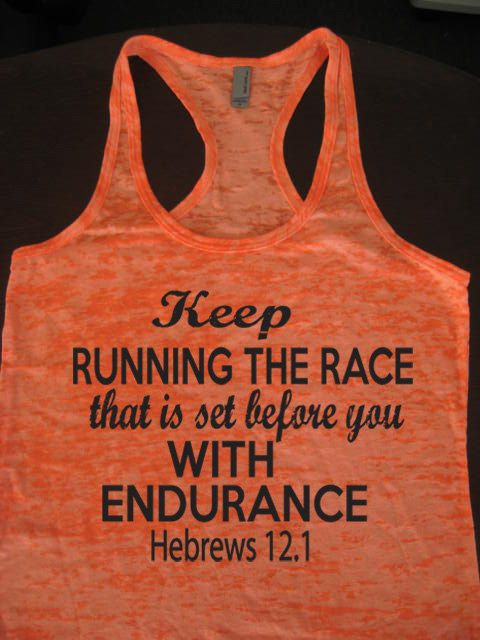 Keep Running The Race That Is Set Before You Hebrews by WorkItWear, $21.95 Running Tank Top. Christian Clothing. Hebrews 12:1. Run. Strength. Workout. Exercise
