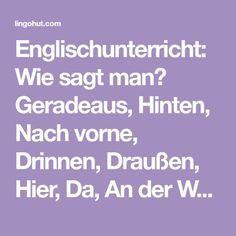 Englischunterricht: Wie sagt man? Geradeaus, Hinte…